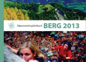 Alpenvereinsjahrbuch Berg 2013: Schöne neue Bergwelten