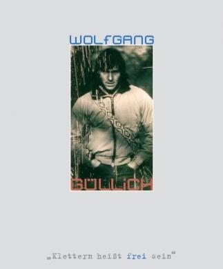 Wolfgang Güllich - Klettern heißt frei sein