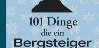 101 Dinge, die ein Bergsteiger wissen muss