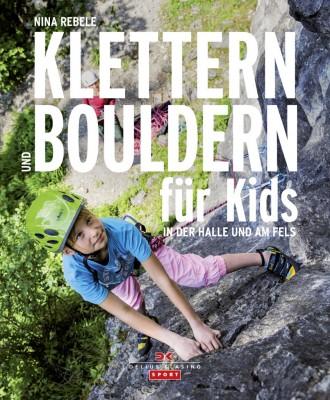 Nina Rebele: Klettern und Bouldern für Kids.