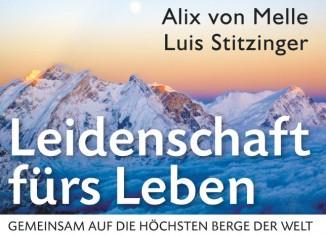 Leidenschaft fürs Leben - Gemeinsam auf die höchsten Berge der Welt (c) Malik Verlag