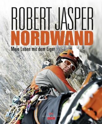 Robert Jasper: Nordwand - Mein Leben mit dem Eiger