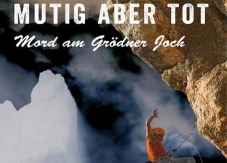 Mutig aber tot - Mord am Grödner Joch (c) Bergverlag Rother