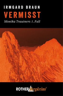 Vermisst - Monika Trautners erster Fall (c) Bergverlag Rother