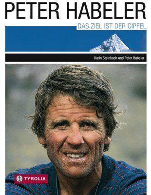 Peter Habeler - Das Ziel ist der Gipfel (c) Tyrolia Verlag