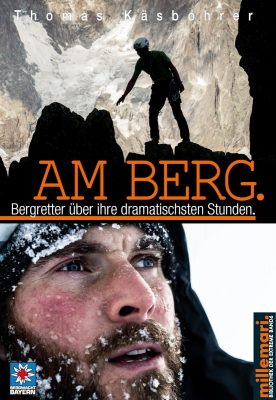 Am Berg - Bergretter berichten über ihre dramatischsten Stunden (c) millemari Verlag