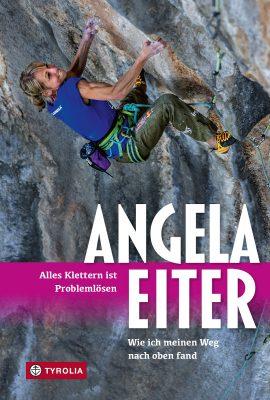 'Alles Klettern ist Problemlösen' von Angela Eiter (c) Tyrolia Verlag