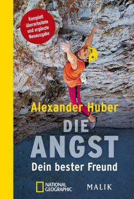 'Die Angst, Dein bester Freund' von Alexander Huber (c) Malik Verlag